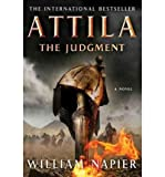 William Napier Attila the Judgment[ ATTILA THE JUDGMENT ] By Napier, William ( Author )Oct-26-2010 Paperback
