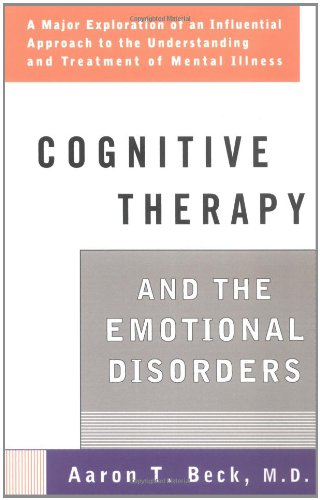 Cognitive Therapy and the Emotional Disorders (Meridian)