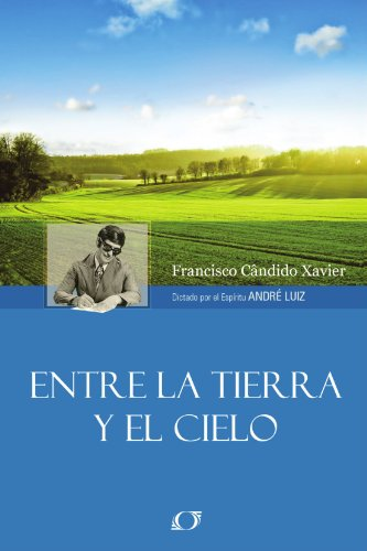 Entre la Tierra y el Cielo (Spanish Edition) [Xavier, Francisco Candido] (Tapa Blanda)