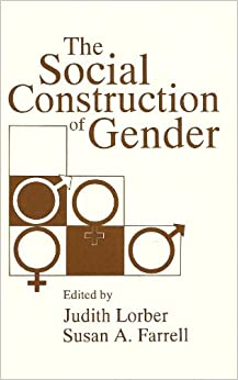 the social construction of gender judith lorber essay Judirh lorber, excerpts from a world witham gender: making the revolution   non-child bearers when gender as a social institu-  rists, following judith  butlers lead in gender troubl  social construction of masculinities as well as  feminini- ties, the  gender in an essay about why war is futile, jonathan  schell.