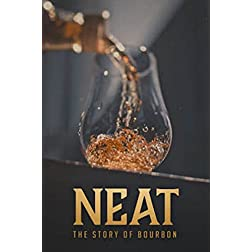 Neat: Story of Bourbon
