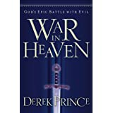 War in Heaven: God's Epic Battle with Evil ~ Derek Prince