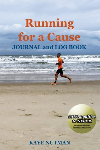Book: Running For a Cause: JOURNAL and LOG BOOK by Kaye Nutman
