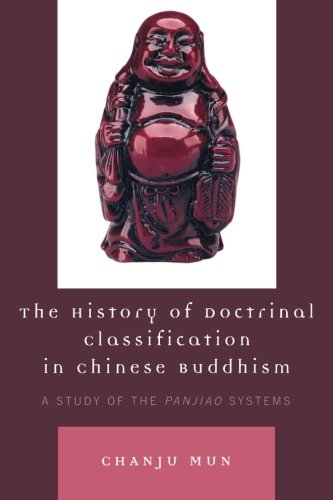 The History of Doctrinal Classification in Chinese Buddhism: A Study of the Panjiao System