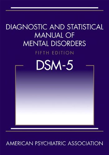 Diagnostic and Statistical Manual of Mental Disorders Fifth Edition DSM-5 TM089051299X