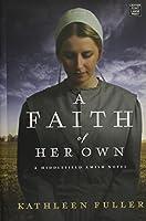 A Faith of Her Own: A Middlefield Amish Novel