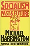 Socialism: Past and Future (1559700009) by Michael Harrington