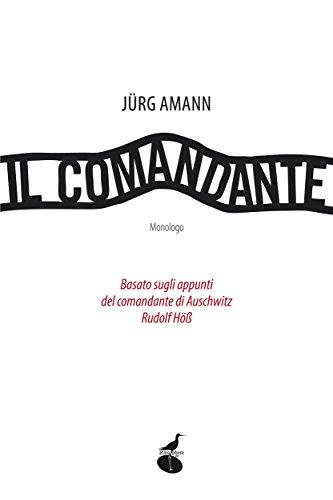 Il comandante Basato sugli appunti del comnandate di Auschwitz Rudolf Höss Biblioteca dell'acqua PDF