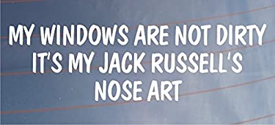 MY WINDOWS ARE NOT DIRTY ITS MY JACK RUSSELL'S NOSE ART Funny Car/Van Dog Sticker