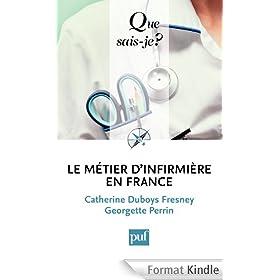 Le m�tier d'infirmi�re en France: � Que sais-je ? � n� 3052