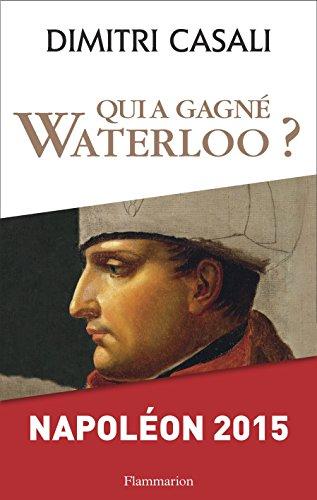 Qui a gagné Waterloo ?: Napoléon 2015