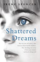 Shattered Dreams: Surviving the hell of a polygamous marriage (English Edition)