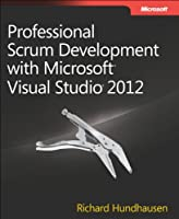 Professional Scrum Development with Microsoft Visual Studio 2012 Front Cover
