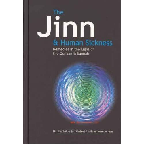 The Jinn and Human Sickness: Remedies in the Light of the Quraan and