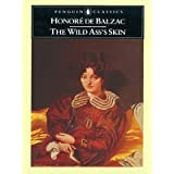The Wild Ass's Skin: (La Peau De Chagrin) (Classics)by Honore Balzac