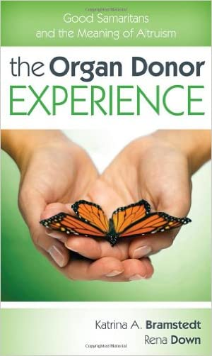 The Organ Donor Experience: Good Samaritans and the Meaning of Altruism