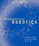 img - for Probabilistic Robotics (Hardcover)--by Sebastian Thrun [2005 Edition] book / textbook / text book