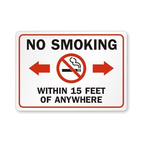 "No Smoking, Within 15 Feet of Anywhere Sign, 14"" x 10"": Industrial"