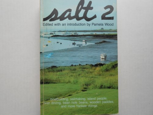 Salt 2: Boatbuilding, Sailmaking, Island People, River Driving, Bean Hole Beans, Wooden Paddles, And More Yankee Doings front-1026626