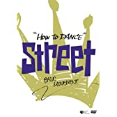 HOW TO DANCE STREET  [DVD]