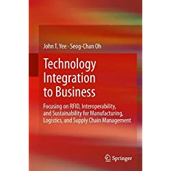 Technology Integration to Business: Focusing on RFID Interoperability and Sustainability for Manufacturing Logistics and Supply Chain Management