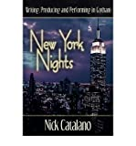 img - for BY Catalano, Nick ( Author ) [{ New York Nights: Performing, Producing and Writing in Gotham By Catalano, Nick ( Author ) Sep - 08- 2008 ( Hardcover ) } ] book / textbook / text book