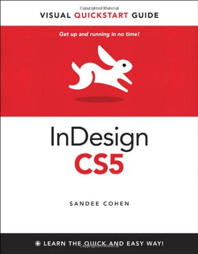InDesign CS5 for Macintosh and Windows: Visual QuickStart...
