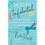 Beauty Confidential: The No Preaching, No Lies, Advice-You'll- Actually-Use Guide to Looking Your Best ~ Nadine Jolie Courtney