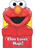 img - for Sesame Street Elmo Loves Hugs! (Hugs Book) book / textbook / text book
