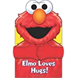 Sesame Street Elmo Loves Hugs! (Hugs Book) ~ Gina Gold