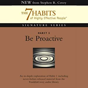 Be Proactive: Habit 1 of The 7 Habits of Highly Effective People | [Stephen R. Covey]