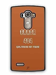 YuBingo Error 404 : Girlfriend not Found Designer Mobile Case Back Cover for LG G4