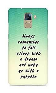 AMEZ always remember to fall asleep with a dream Back Cover For Huawei Honor 7