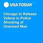Chicago to Release Videos in Police Shooting of Unarmed Man | Aamer Madhani