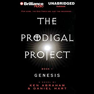 The Prodigal Project: Genesis: The Prodigal Project #1 | [Ken Abraham, Daniel Hart]