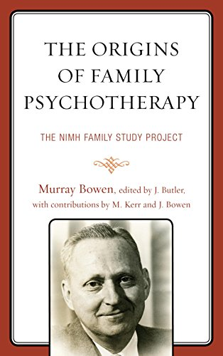 The Origins of Family Psychotherapy: The NIMH Family Study Project (Jack Bowen compare prices)