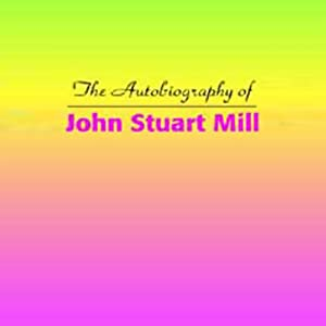 The Autobiography of John Stuart Mill Audiobook