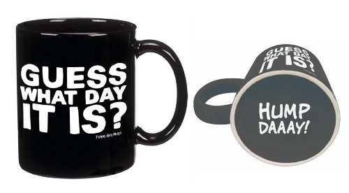 Funny Guy Mugs Guess What Day It Is! Hump Day Coffee Mug