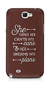 AMEZ cants into cans dreams into plans Back Cover For Samsung Galaxy Note 2 N7100