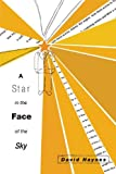 A Star in the Face of the Sky (American Fiction)
