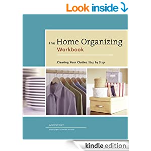 The Home Organizing Workbook: Clearing Your Clutter, Step by Step