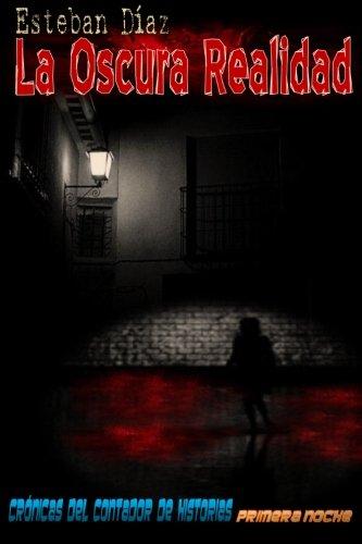 La Oscura Realidad: Primera Noche (Cr PDF