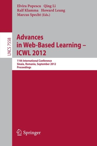 Advances in Web-based Learning - ICWL 2012: 11th International Conference, Sinaia, Romania, September 2-4, 2012. Proceedings