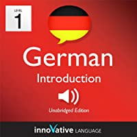 Learn German with Innovative Language's Proven Language System - Level 1: Introduction to German  by Innovative Language Learning Narrated by Judith Meyer, Chuck Smith