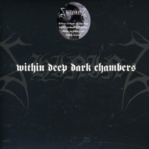 Within Deep Dark Chambers