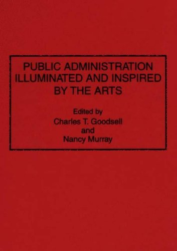 Public Administration Illuminated and Inspired by the Arts