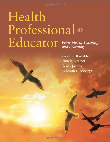 Health Professional As Educator: Principles Of Teaching...