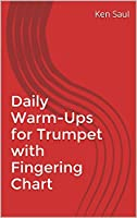 Daily Warm-Ups for Trumpet with Fingering Chart (English Edition)