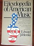 The Encyclopedia of American Music (0385080883) by Jablonski, Edward
