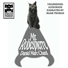 Mr. Robespierre Audiobook by Daniel Marc Chant Narrated by Mark Thomas